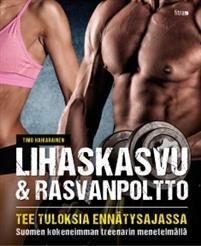 Lihaskasvu ja rasvanpoltto  Timo Haikarainen  SIDOTTU, suomi, 2016  23,50 €