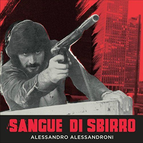 "Alessandro Alessandroni – ""Sangue di Sbirro"" [digital downloads] Recorded in 1976 and contaning previously unreleased material, ""Sangue di Sbirro"" (""Knell, Bloody Avenger"") is a cool crime movie soundtrack by one of Italy's finest film music composers!"