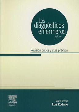 Luis Rodrigo MT. Los diagnósticos enfermeros: revisión crítica y guía práctica. Barcelona: Elsevier; 2013.