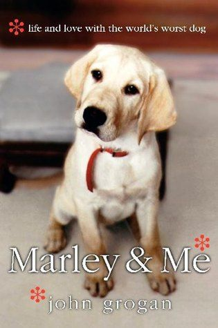 Marley and Me- Life and Love With the World's Worst Dog by John Grogan http://www.bookscrolling.com/the-best-dog-books-of-all-time/