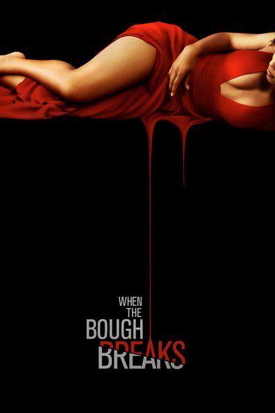When the Bough Breaks (2016) Regarder WHEN THE BOUGH BREAKS (2016) en ligne VF et VOSTFR. Synopsis: Un couple qui n'arrive pas à avoir d'enfant fait appel à une mère porteuse....