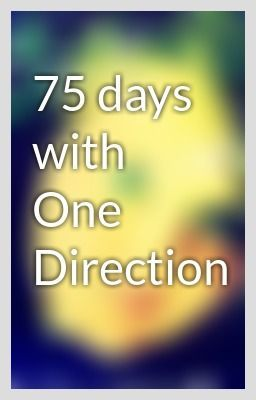 """75 days with One Direction"" by WritenInTheStars - ""…"""