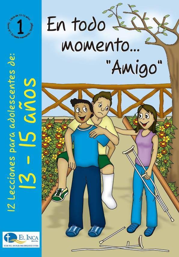 Manuales para la Escuela Dominical, para 10-12 años, de Editorial Buena Tierra, parte de las Librerías El Inca, Perú. #1 Se enseña las cualidades que debe tener un buen amigo.