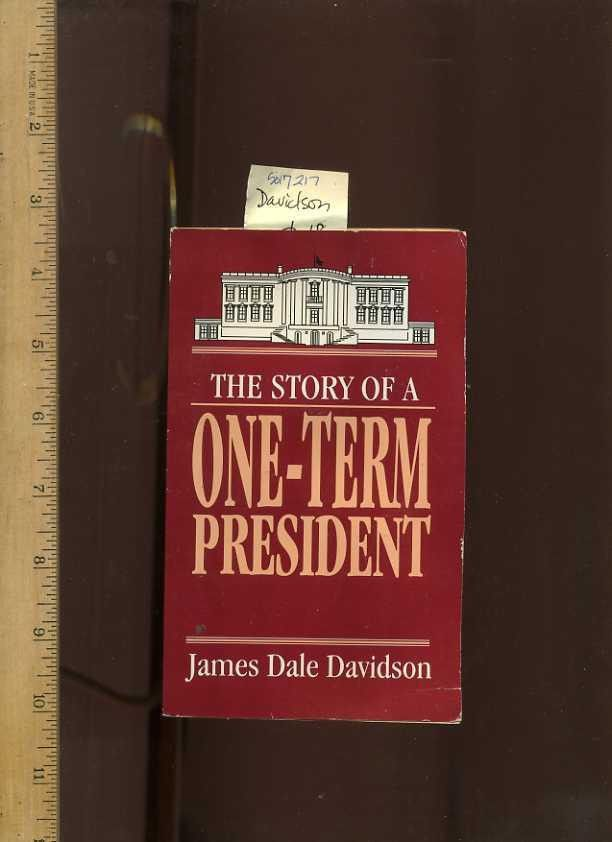 JAMES DALE DAVIDSON Story of One Term President 1994 Strategic Investment Ltd