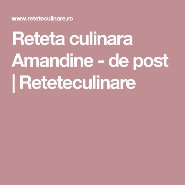 Reteta culinara Amandine - de post   Reteteculinare