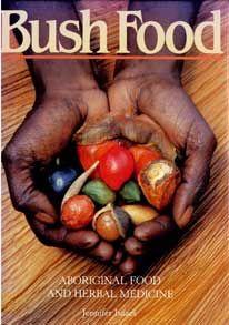 Bush food: Aboriginal food and herbal medicine