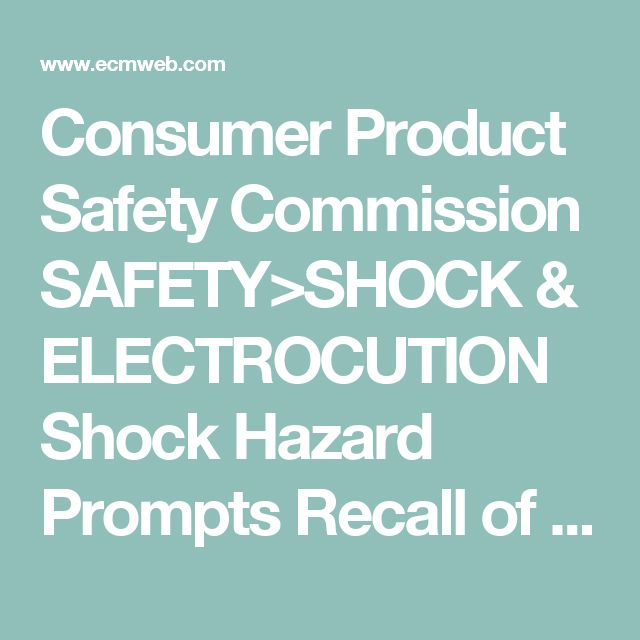 Consumer Product Safety Commission SAFETY>SHOCK & ELECTROCUTION Shock Hazard Prompts Recall of LED Lamps Sold at Habitat for Humanity