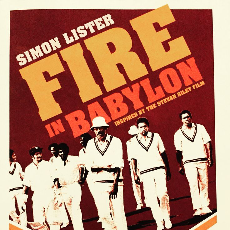 """Fire in Babylon - by Simon Lister """"I doubt there's been a better book written about this period in West Indies cricket history"""""""