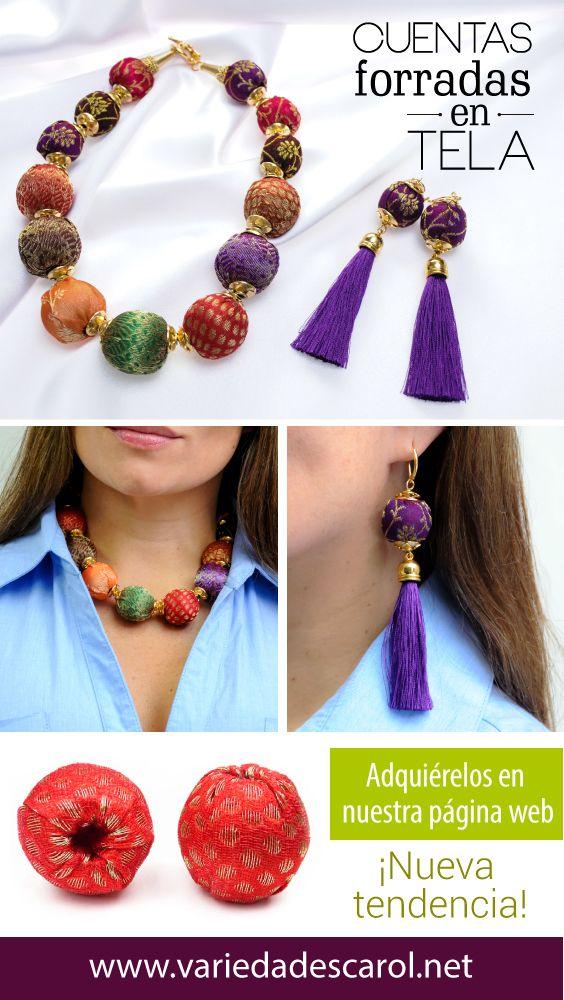 Haz diseños exóticos y llenos de color con las cuentas forradas de tela. Encuentra todo lo que necesitas en www.variedadescarol.net