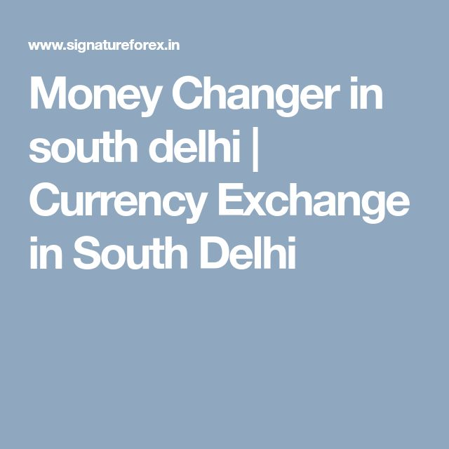 Forex exchange in south delhi