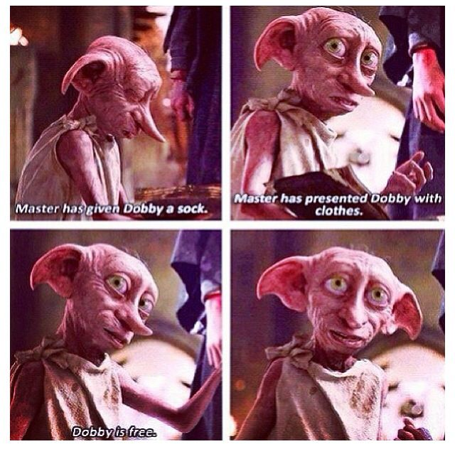Dobby- Harry Potter quote