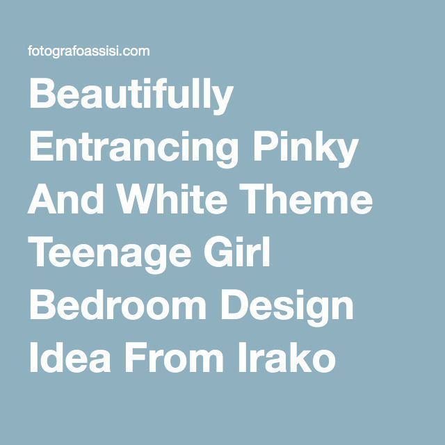 Beautifully Entrancing Pinky And White Theme Teenage Girl Bedroom Design Idea From Irako Beautiful And Inspiring Ideas For Teenage Girls Room Designs Teenage Room Ideas Cute Designs Rooms Teenage - Bedroom : Furniture reference for your home! #jy6z3D4WkD