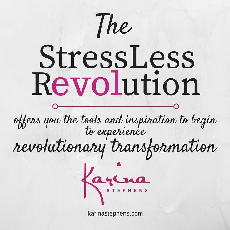 #TheStressLessRevolution  www.karinastephens.com