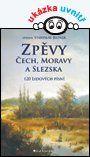Zpěvy Čech, Moravy a Slezska — Jelínek Stanislav | Knihy GRADA.SK
