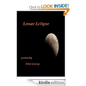 LUNAR ECLIPSE by Peter Davey    A collection of short poems mostly about nature
