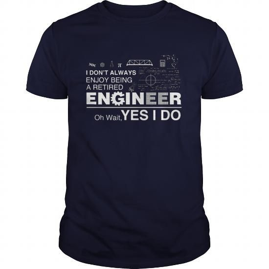 Retired engineer LIMITED TIME ONLY. ORDER NOW if you like, Item Not Sold Anywhere Else. Amazing for you or gift for your family members and your friends. Thank you! #retired #shirts