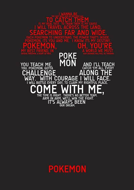 Interesting design, use of theme song lyrics to create the image of a poke-ball, nice use of colour & font.