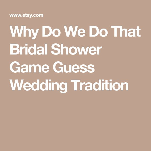 Why Do We Do That Bridal Shower Game  Guess Wedding Tradition