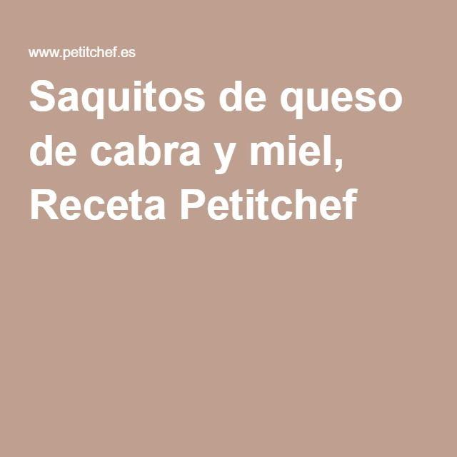 Saquitos de queso de cabra y miel, Receta Petitchef