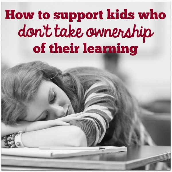 6 ways to support kids who don't take ownership of their learning - The Cornerstone For Teachers