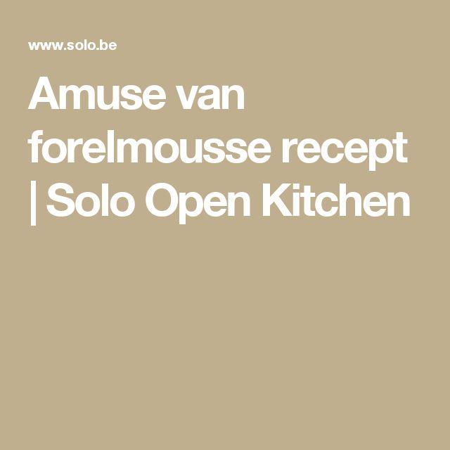 Amuse van forelmousse recept | Solo Open Kitchen