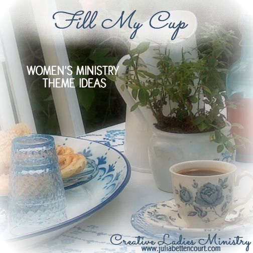 Fill My Cup Women's Ministry Theme Ideas