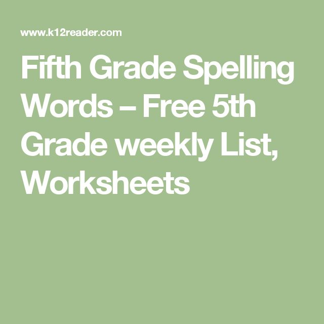Fifth Grade Spelling Words – Free 5th Grade weekly List, Worksheets