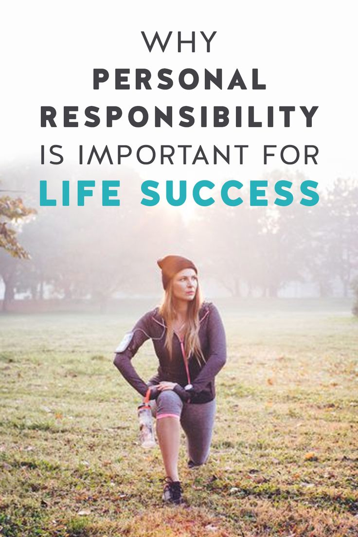 Why Personal Responsibility Is Important for Life Success ...