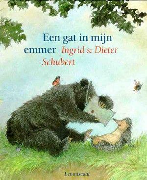 Een gat in mijn emmer van Ingrid en Dieter Schubert Kerntitel Kinderboekenweek 2015 Groep 1&2