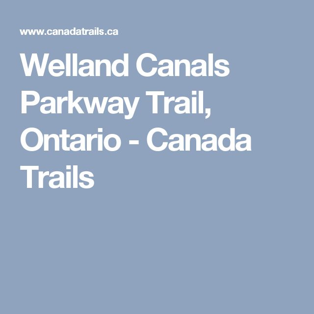 Welland Canals Parkway Trail, Ontario - Canada Trails