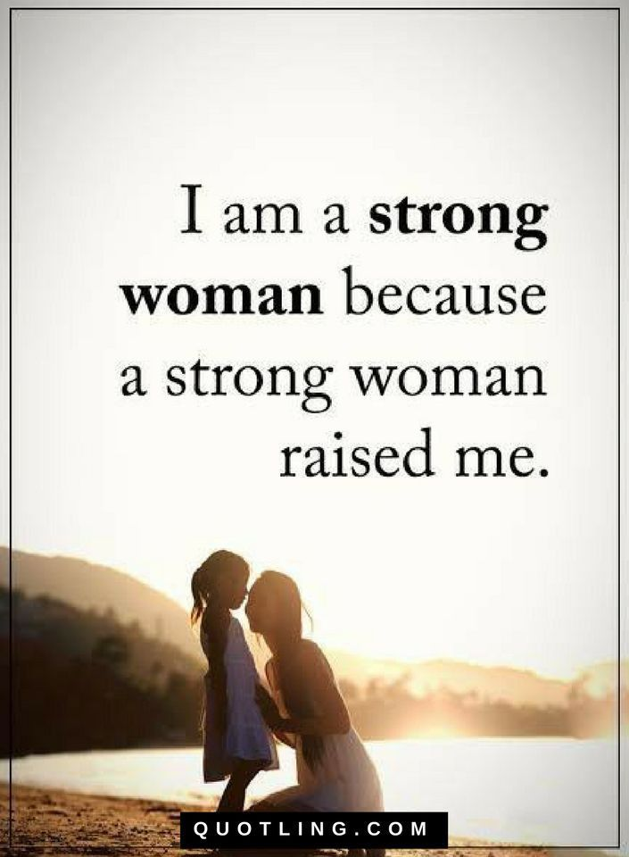 75+ I Am A Strong Woman Because A Strong Woman Raised Me