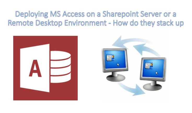 How to Deploy MS Access on a SharePoint Server or a Remote Desktop Environment https://www.datanumen.com/blogs/how-to-deploy-ms-access-on-a-sharepoint-server-or-a-remote-desktop-environment/