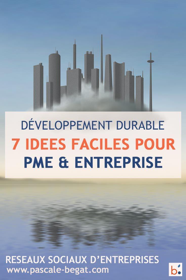 Favoriser Developpement Durable 7 Idees Simples Pr Entreprises Developpement Durable Developpement Entreprise