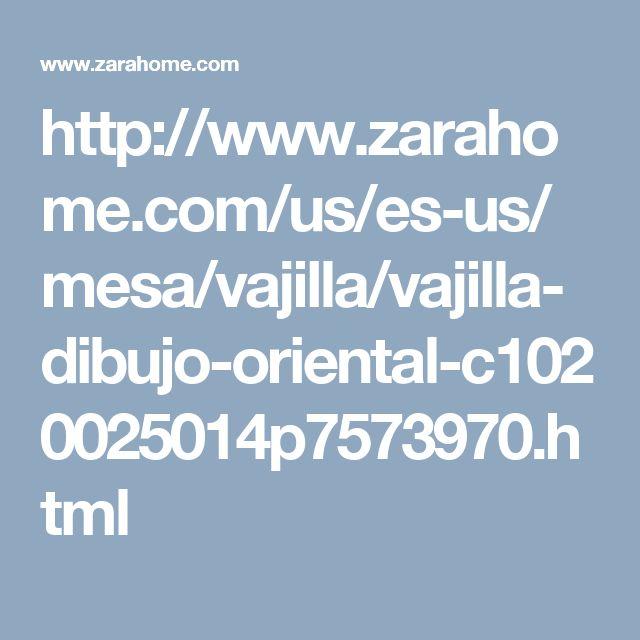 http://www.zarahome.com/us/es-us/mesa/vajilla/vajilla-dibujo-oriental-c1020025014p7573970.html