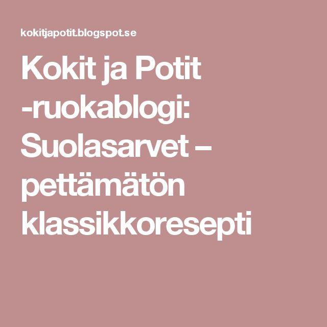 Kokit ja Potit -ruokablogi: Suolasarvet – pettämätön klassikkoresepti