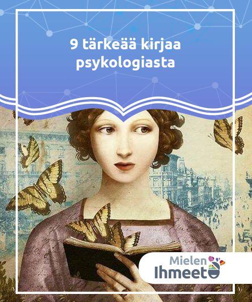 9 tärkeää kirjaa psykologiasta   Tunteidemme hallitseminen on elintärkeää, jotta voisimme elää täyttä elämää. Psykologian kirjat ovat erinomainen väline sen oppimiseen.