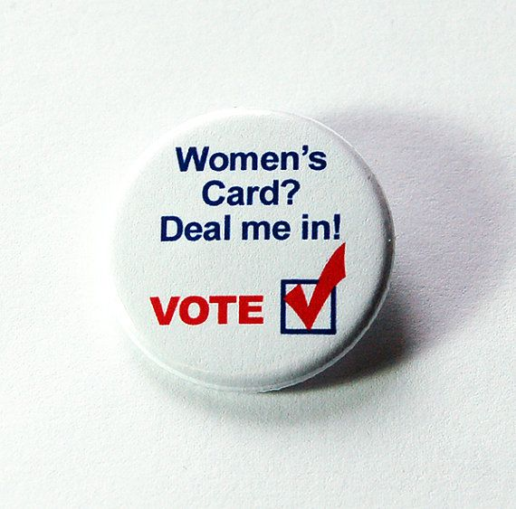 Voting Button Election Pin Womens Card Deal me in by KellysMagnets