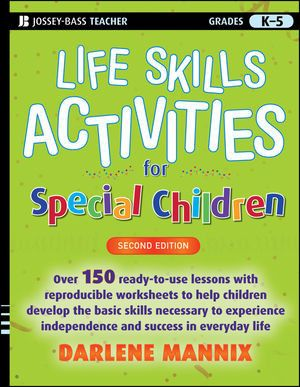 Life Skills Activities for Special Children. Second edition