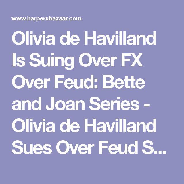 Olivia de Havilland Is Suing Over FX Over Feud: Bette and Joan Series - Olivia de Havilland Sues Over Feud Series