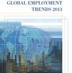 """@ILO's Global Employment Trends 2013 ~ Rise of middle-class jobs in the developing world could spur growth...390 million additional """"middle class"""" workers projected by 2017, but 1.5 billion workers remain either poor or near poor."""