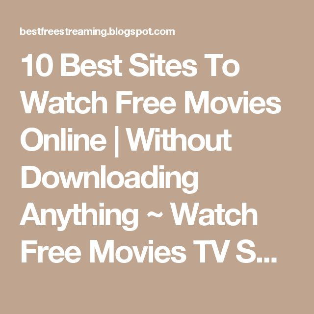 10 Best Sites To Watch Free Movies Online | Without Downloading Anything ~ Watch Free Movies TV Shows Online Without Downloading Anything