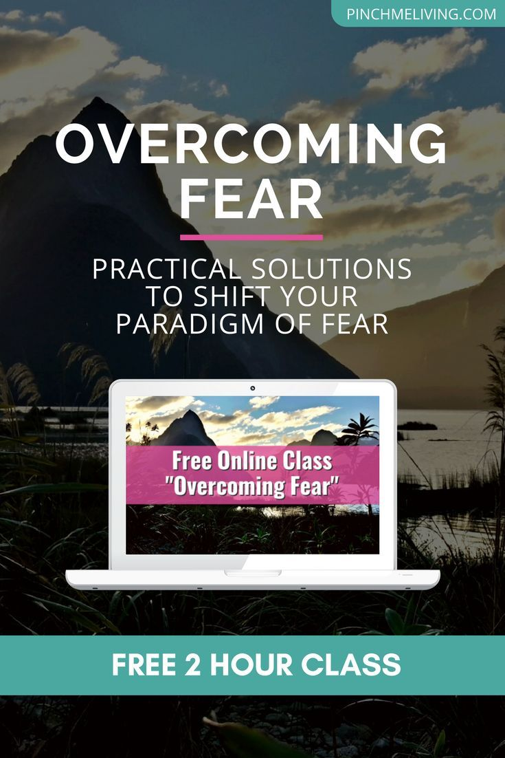 Free Online Class: Overcoming Fear  Practical Solutions To Shift Your  Paradigm Of Fear