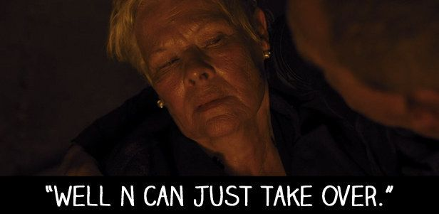 """When M died at the end of Skyfall. 