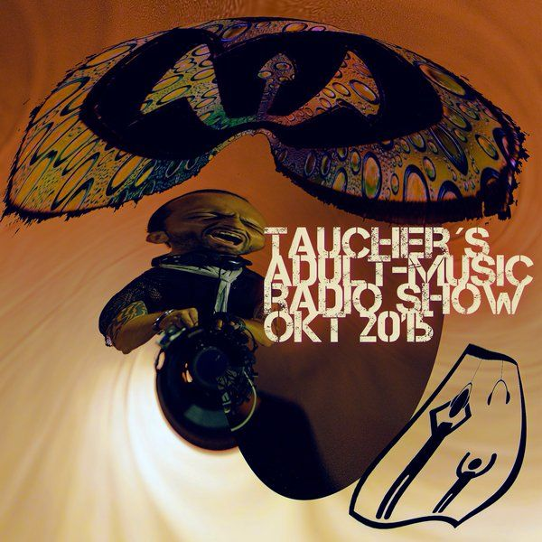 """Check out """"taucher´s adult-music radio show okt 2015"""" by Taucher  Adult-Music on Mixcloud"""