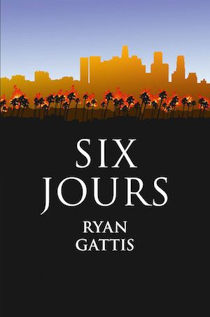 Gattis, Ryan - Six jours