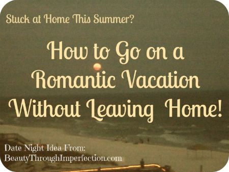 How To Take A Fake Vacation Romantic Cas And Home