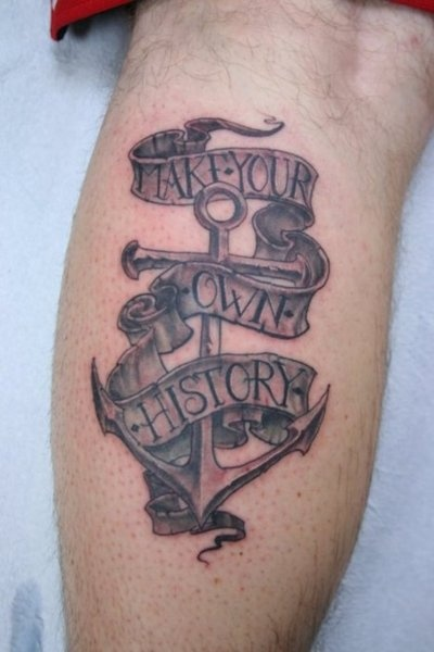 Make Your Own History #nautical #tattoo #anchor