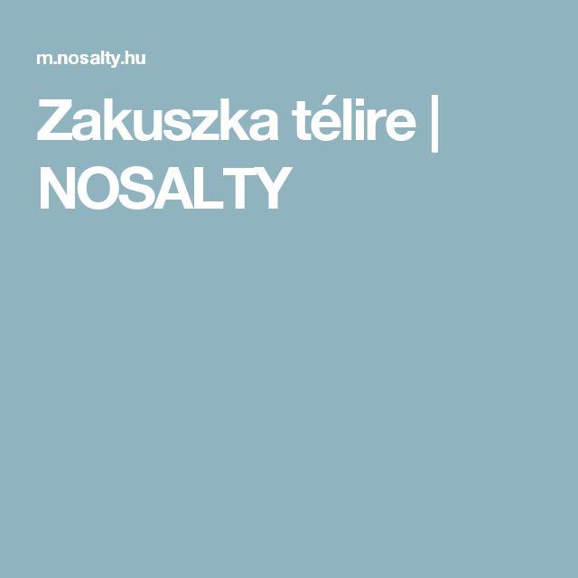 Zakuszka télire | NOSALTY