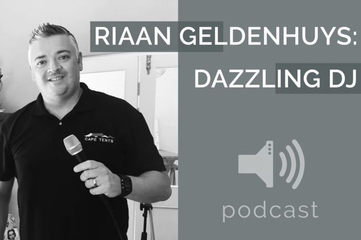#12 – Riaan Geldenhuys – Dazzling Wedding DJ | Podcast