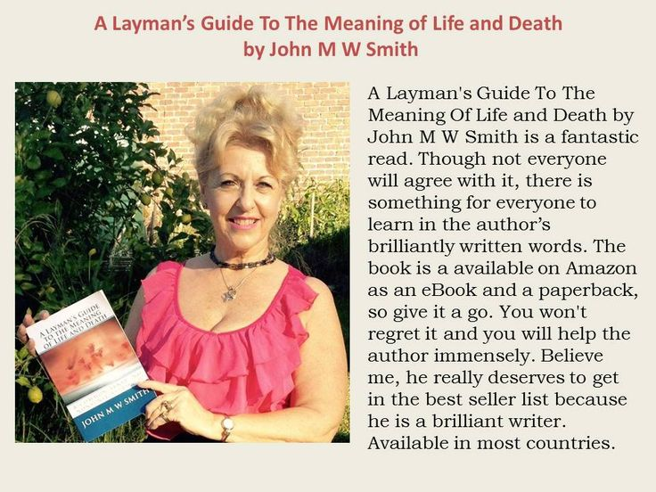 A Layman's Guide To The Meaning of Life by John M W Smith